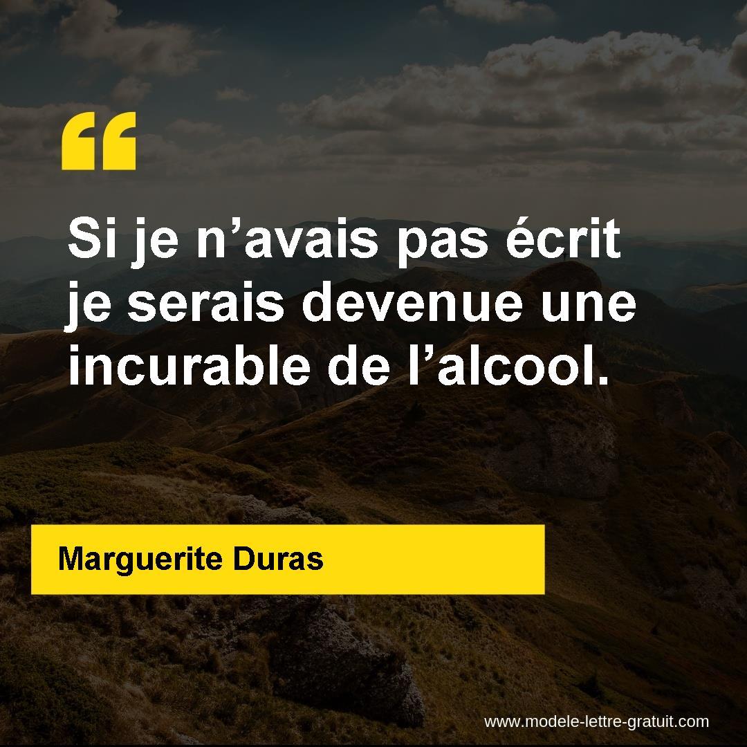 Si Je N Avais Pas Ecrit Je Serais Devenue Une Incurable De Marguerite Duras