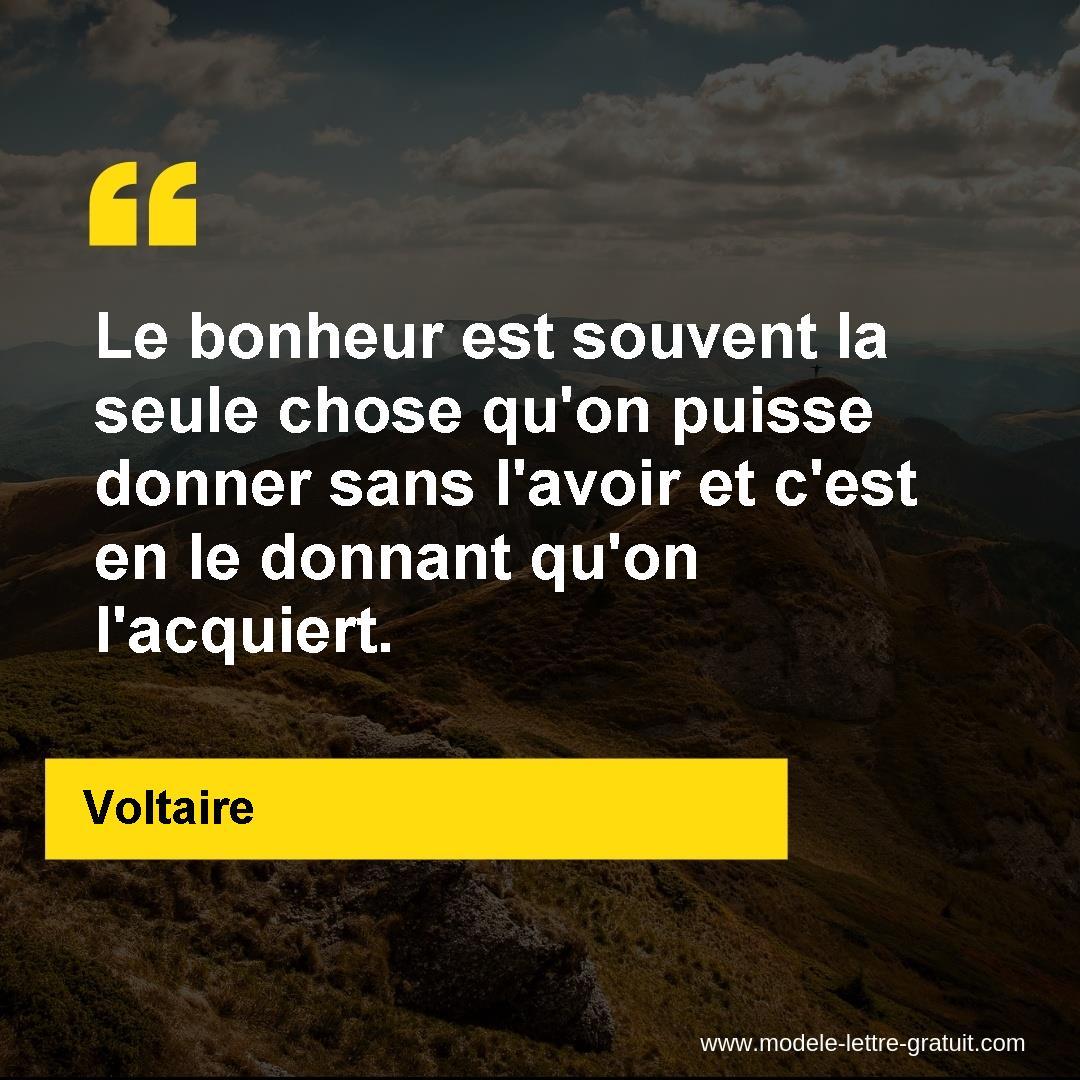 Le Bonheur Est Souvent La Seule Chose Qu On Puisse Donner Sans Voltaire
