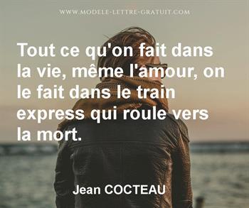 Tout Ce Qu On Fait Dans La Vie Meme L Amour On Le Fait Dans Le Jean Cocteau