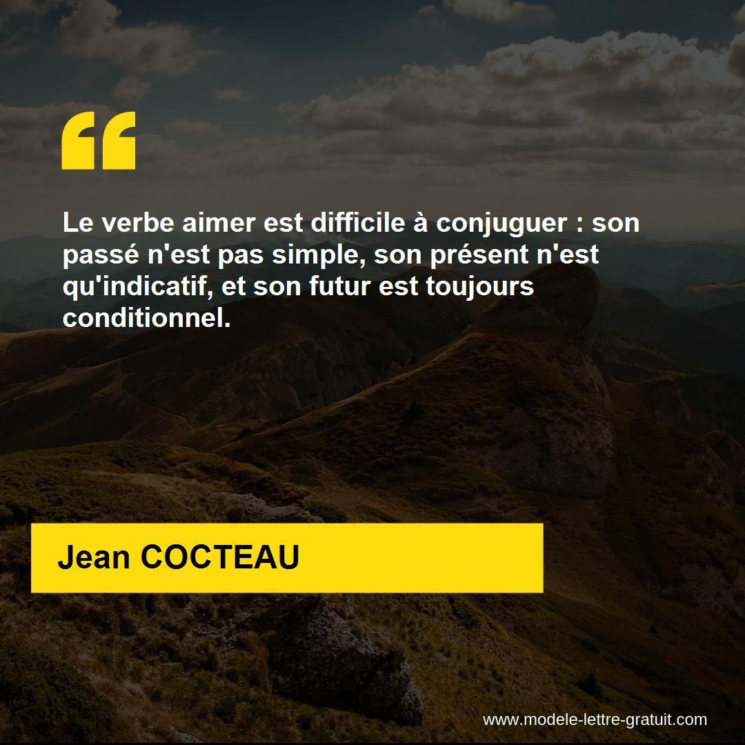 Le Verbe Aimer Est Difficile A Conjuguer Son Passe N Est Pas Jean Cocteau