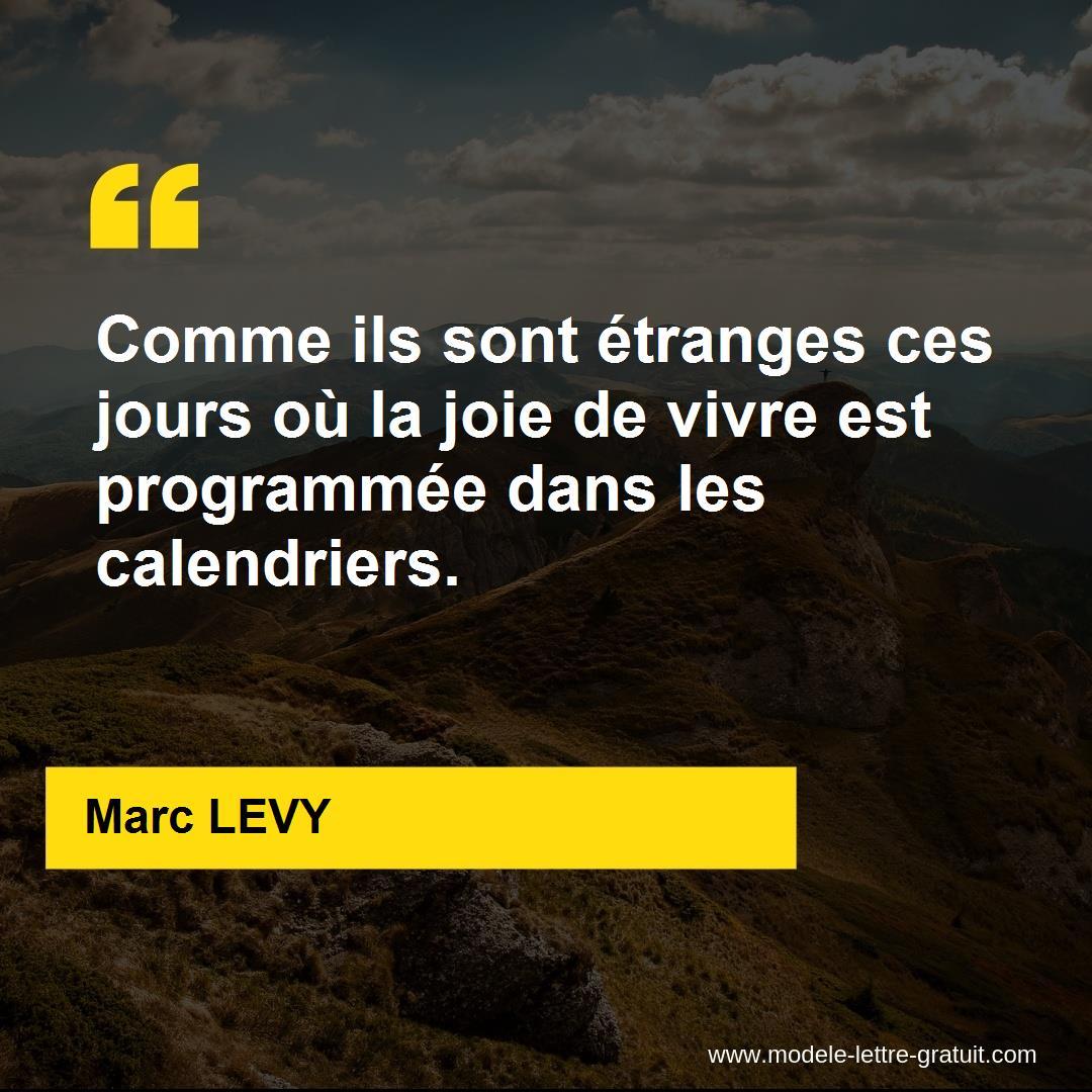 Comme Ils Sont Etranges Ces Jours Ou La Joie De Vivre Est Marc Levy