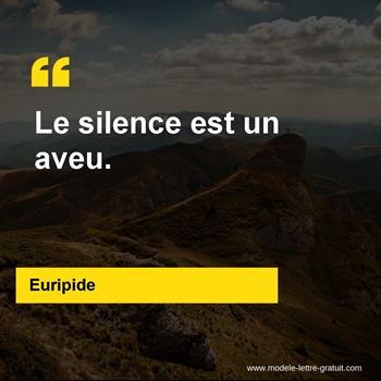 Euripide A Dit Le Silence Est Un Aveu Dissertation Sur