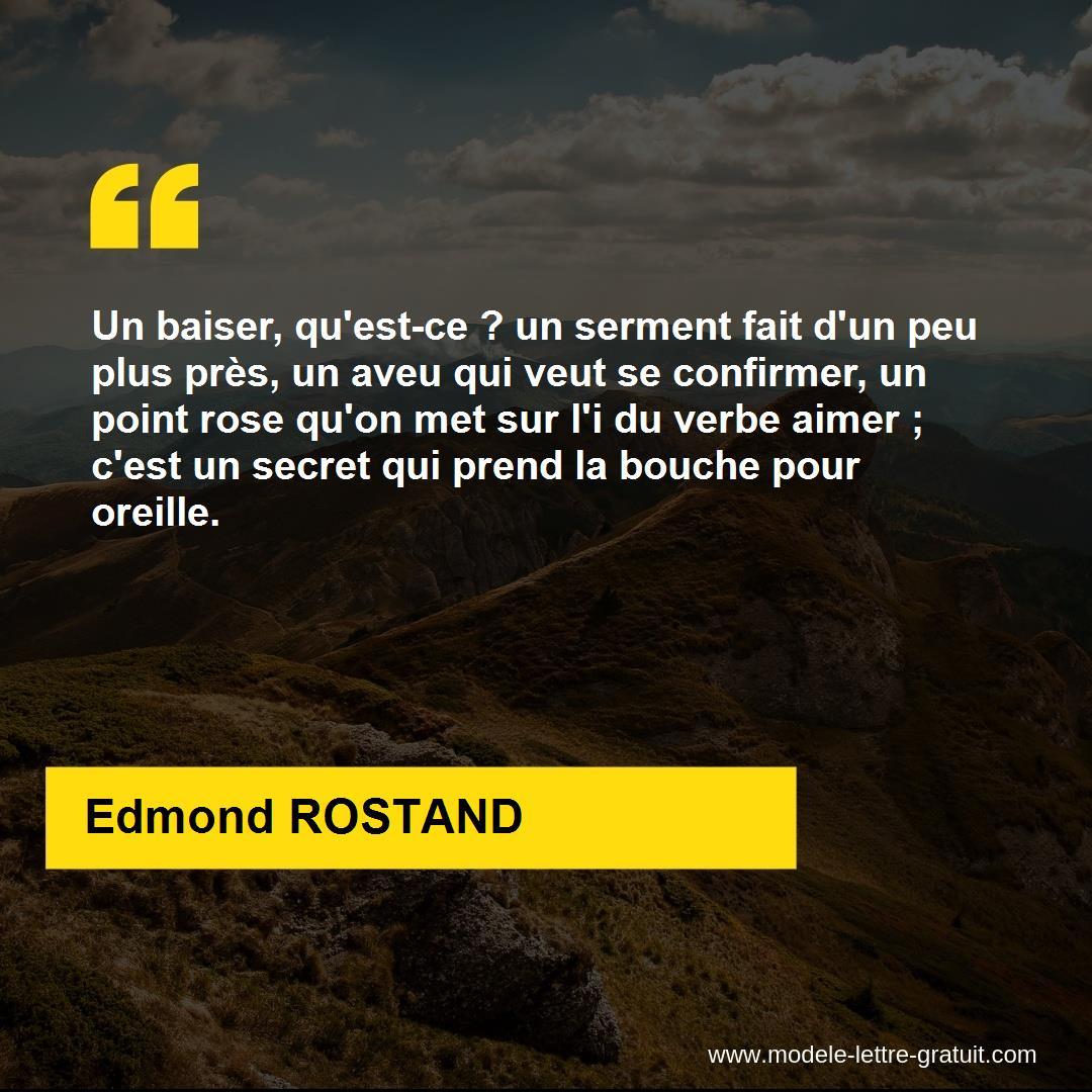 Un Baiser Qu Est Ce Un Serment Fait D Un Peu Plus Pres Un Edmond Rostand