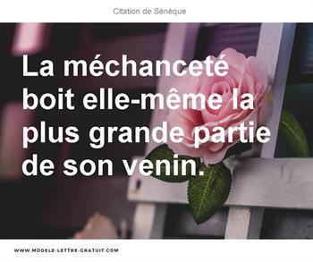 La Mechancete Boit Elle Meme La Plus Grande Partie De Son Venin