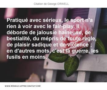 Pratique Avec Serieux Le Sport N A Rien A Voir Avec Le George Orwell
