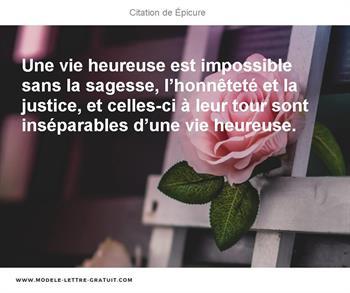 Une Vie Heureuse Est Impossible Sans La Sagesse L Honnetete Et Epicure