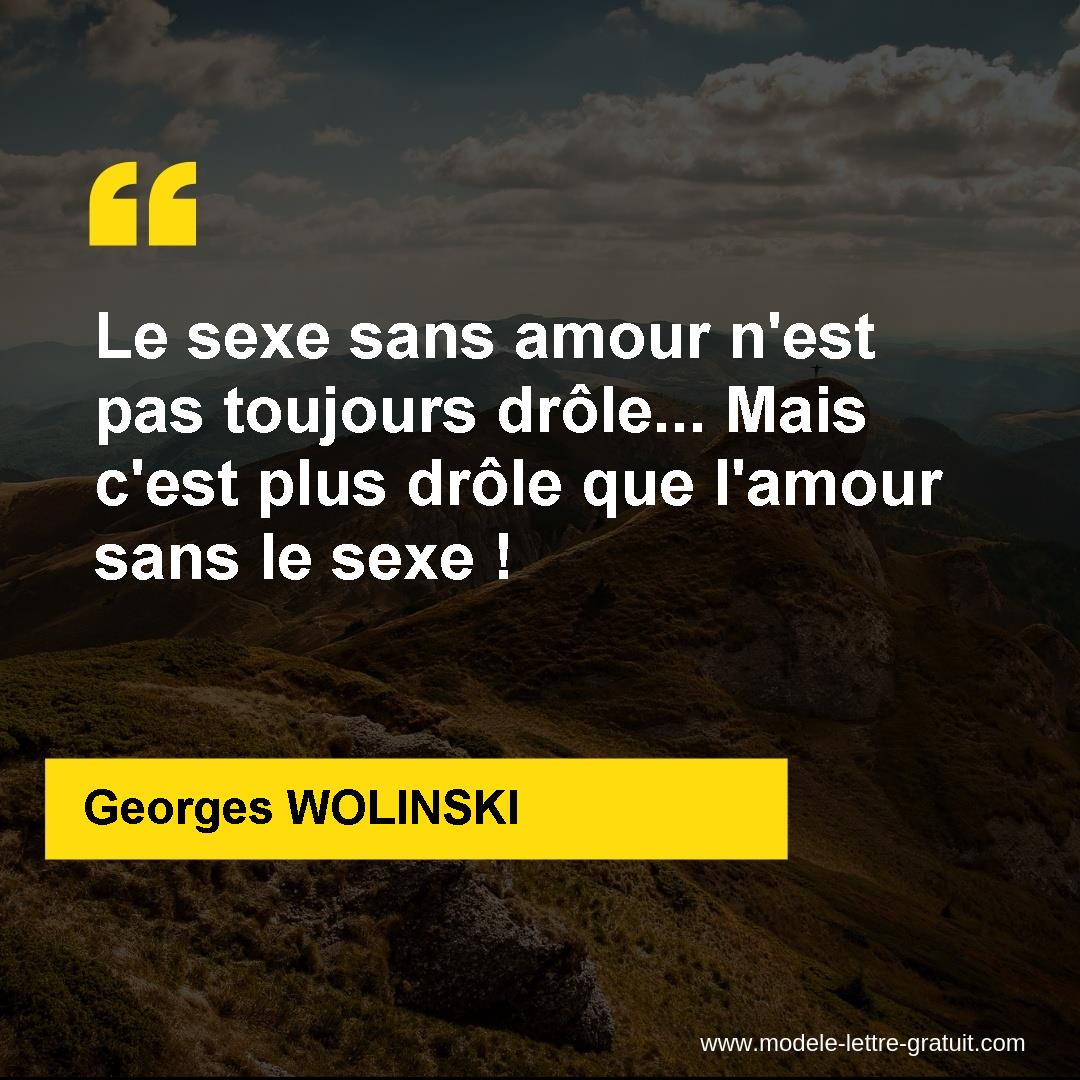 Le Sexe Sans Amour N Est Pas Toujours Drole Mais C Est Plus Georges Wolinski