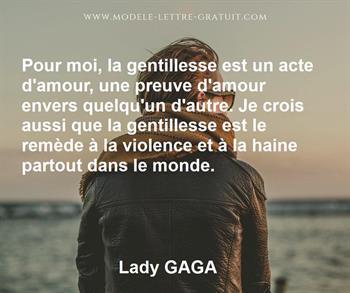Pour Moi La Gentillesse Est Un Acte D Amour Une Preuve D Amour Lady Gaga