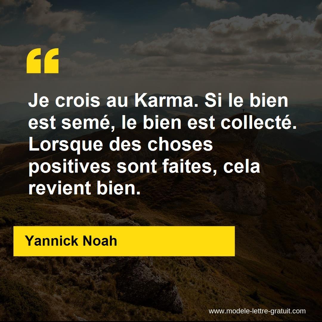Je Crois Au Karma Si Le Bien Est Seme Le Bien Est Collecte Yannick Noah