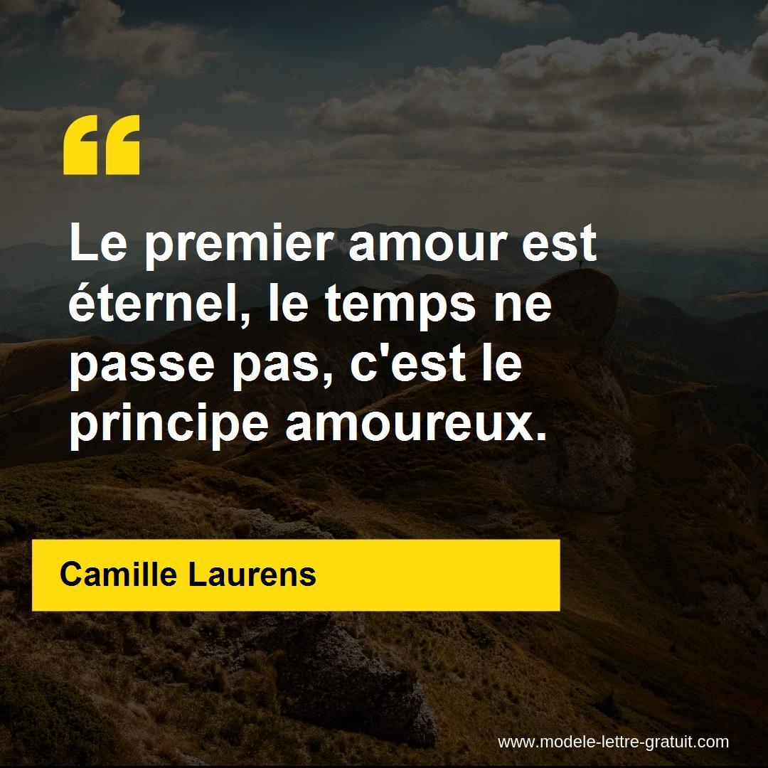 Le Premier Amour Est Eternel Le Temps Ne Passe Pas C Est Le Camille Laurens