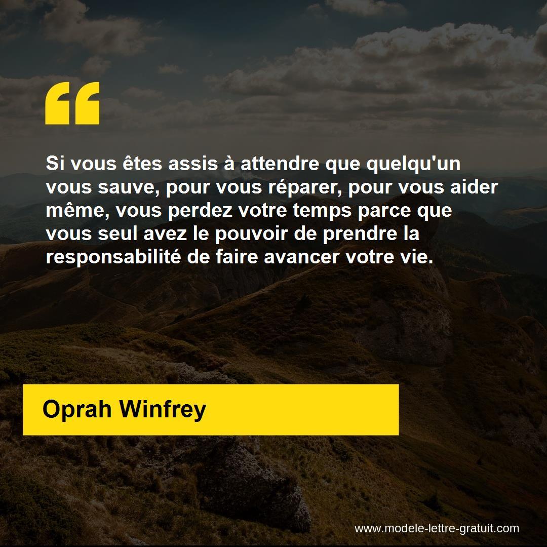 Si Vous Etes Assis A Attendre Que Quelqu Un Vous Sauve Pour Oprah Winfrey