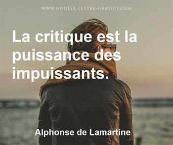 Alphonse De Lamartine A Dit La Critique Est La Puissance Des Impuissants